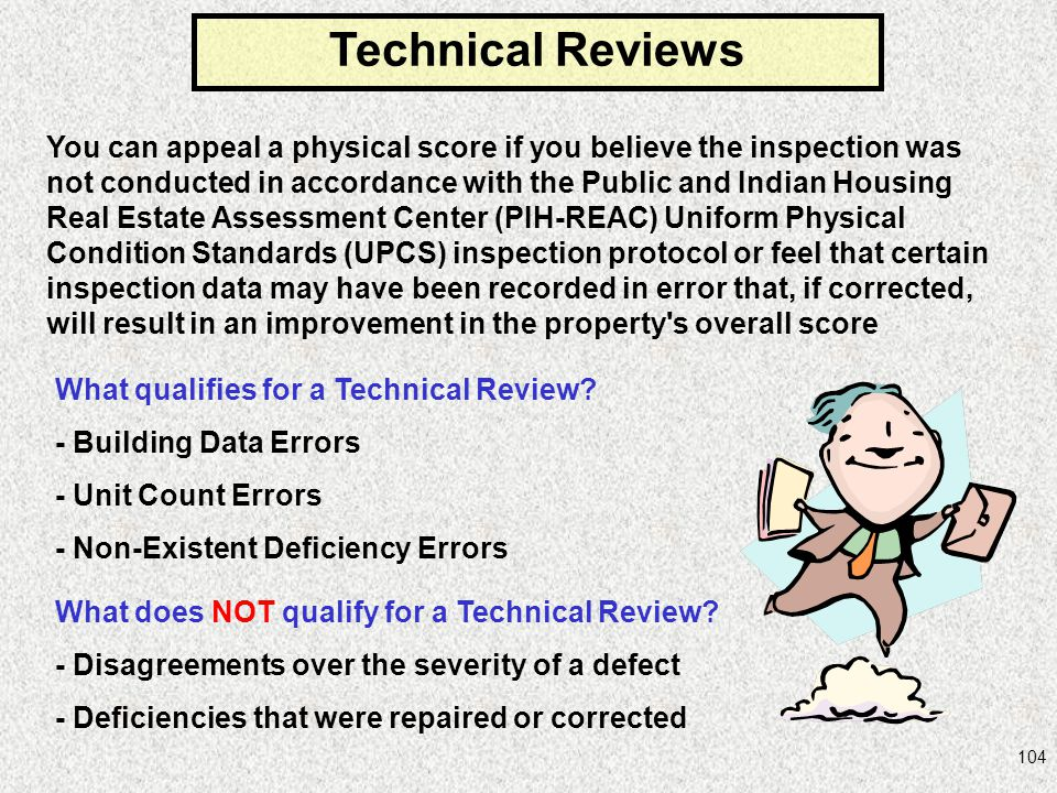 104 Technical Reviews What qualifies for a Technical Review? - Building Data Errors - Unit Count Errors - Non-Existent Deficiency Errors You can appea
