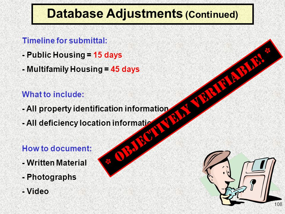 108 Timeline for submittal: - Public Housing = 15 days - Multifamily Housing = 45 days What to include: - All property identification information - Al