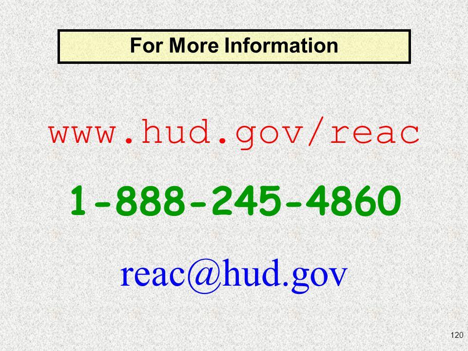 120 www.hud.gov/reac 1-888-245-4860 reac@hud.gov For More Information