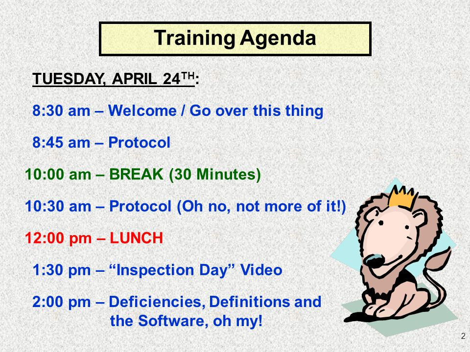 2 Training Agenda TUESDAY, APRIL 24 TH : 8:30 am – Welcome / Go over this thing 8:45 am – Protocol 10:00 am – BREAK (30 Minutes) 10:30 am – Protocol (