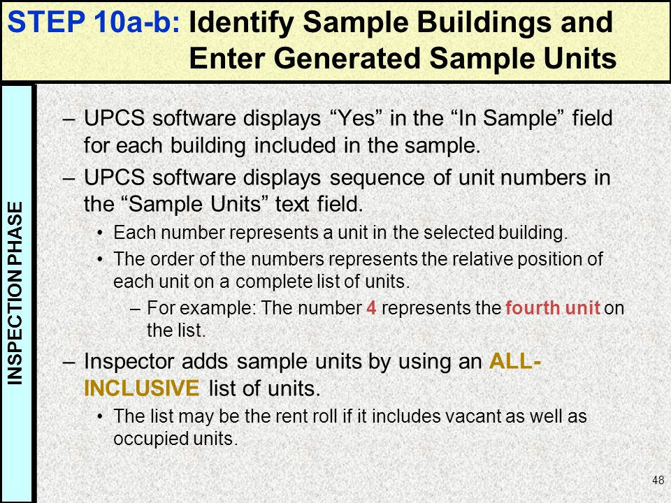 48 –UPCS software displays Yes in the In Sample field for each building included in the sample. –UPCS software displays sequence of unit numbers in th