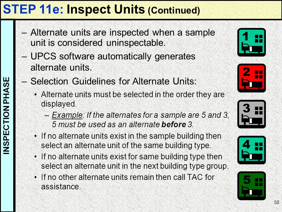 58 –Alternate units are inspected when a sample unit is considered uninspectable. –UPCS software automatically generates alternate units. –Selection G