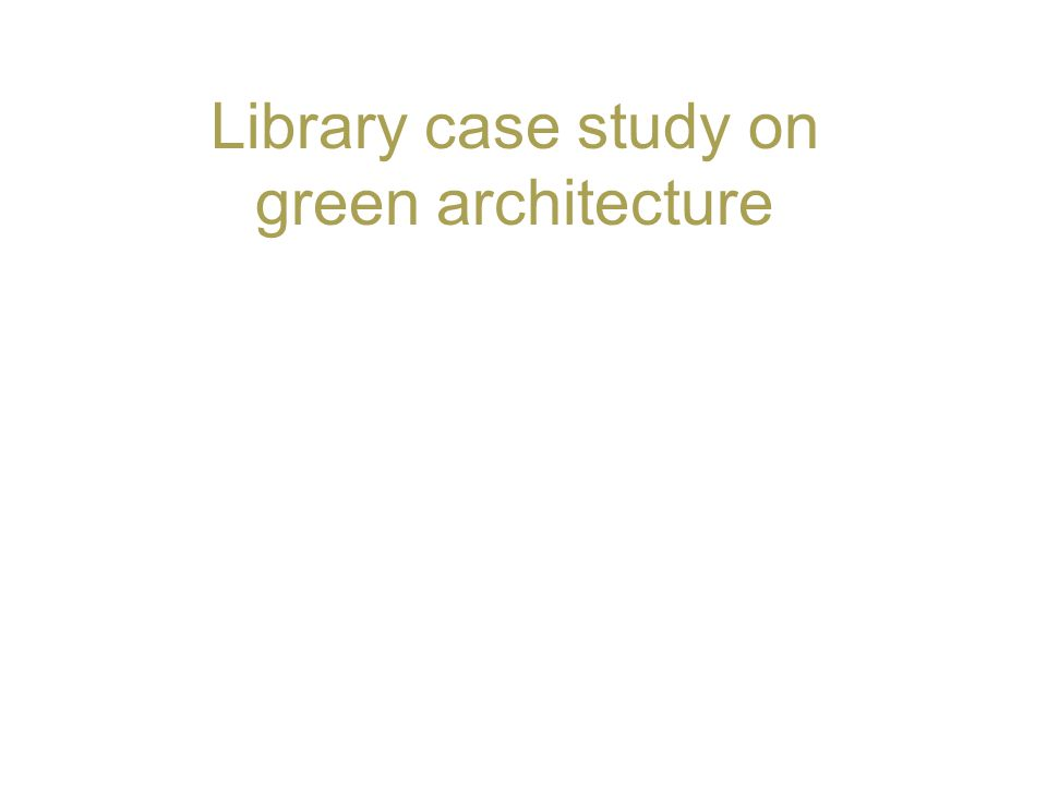 Library case study on green architecture