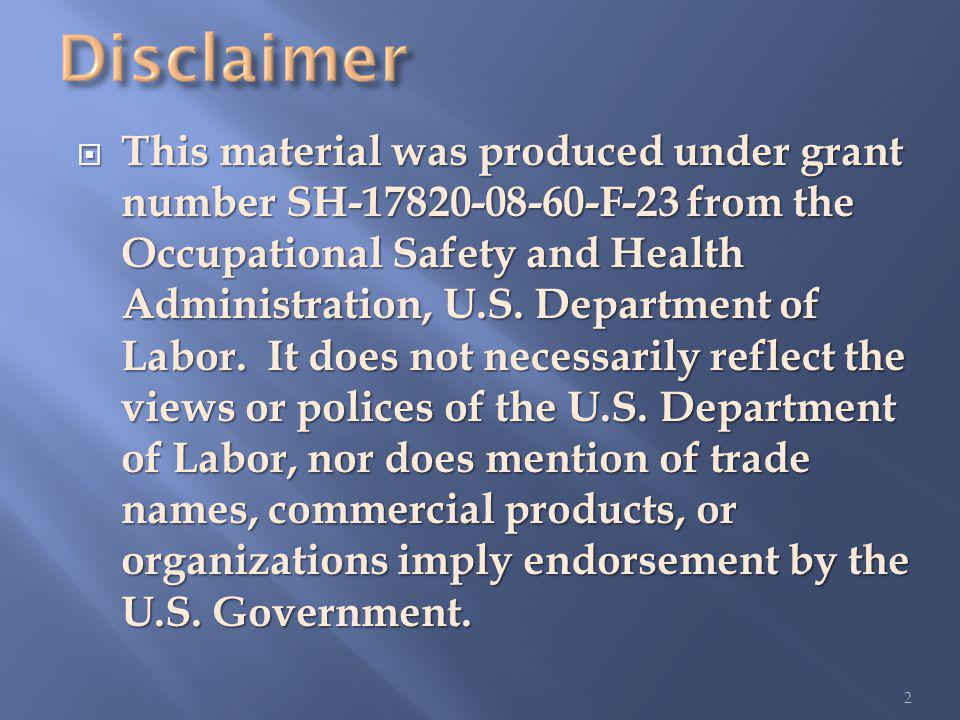 This material was produced under grant number SH-17820-08-60-F-23 from the Occupational Safety and Health Administration, U.S.