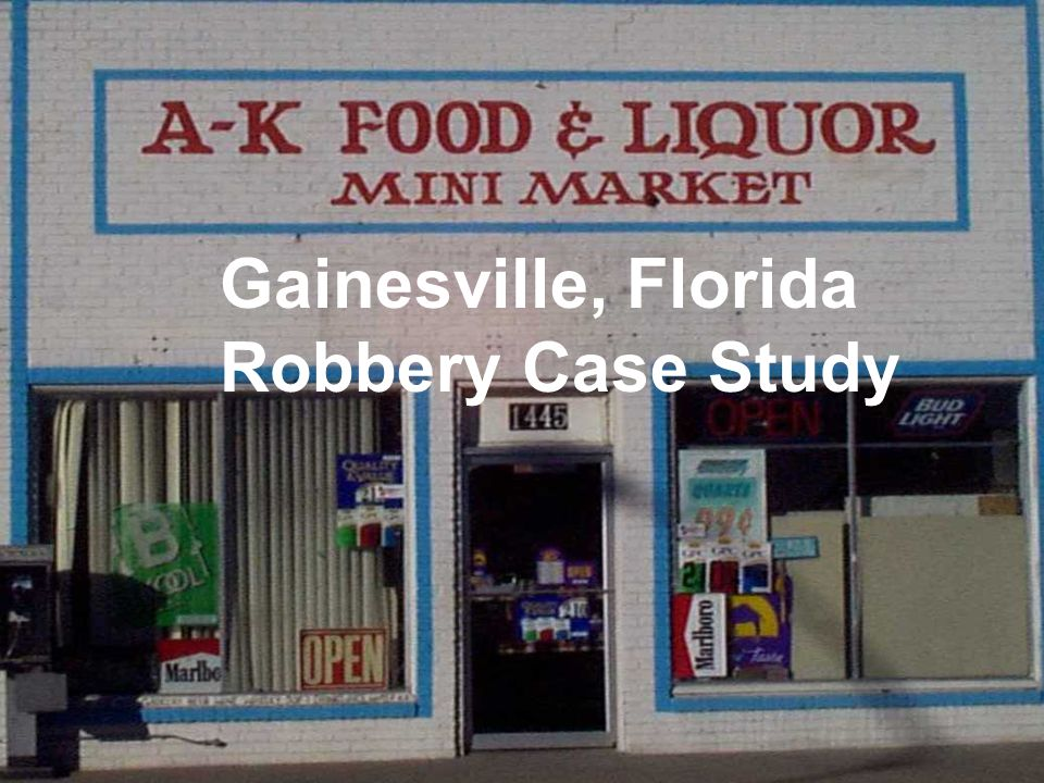 22 Gainesville, Florida Robbery Case Study