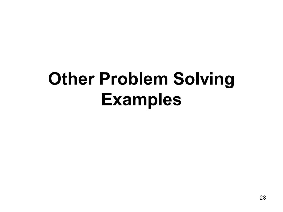 28 Other Problem Solving Examples