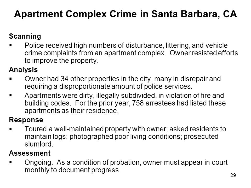 29 Apartment Complex Crime in Santa Barbara, CA Scanning Police received high numbers of disturbance, littering, and vehicle crime complaints from an