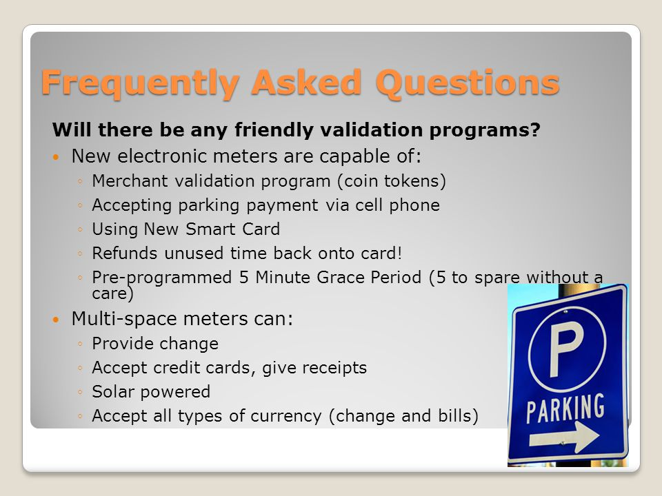 Frequently Asked Questions Will there be any friendly validation programs.