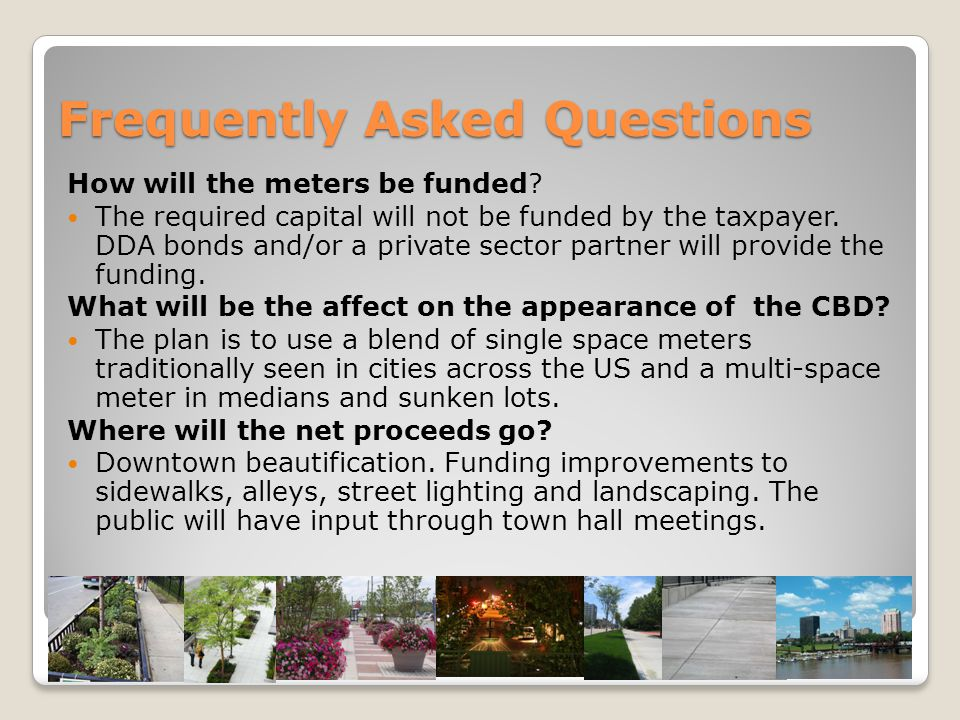 Frequently Asked Questions How will the meters be funded.