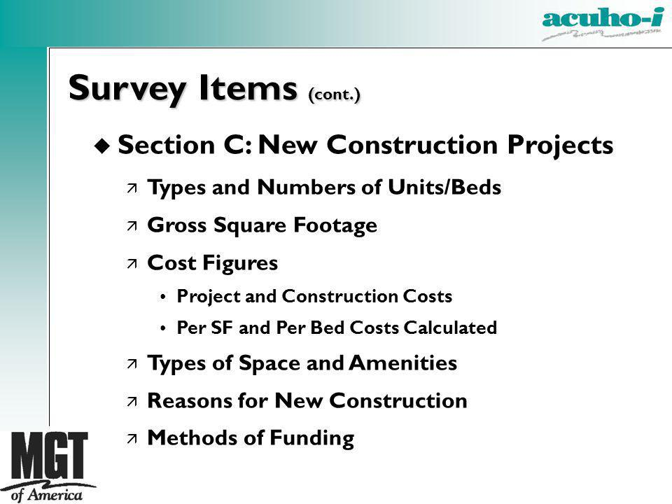 u Section C: New Construction Projects ä Types and Numbers of Units/Beds ä Gross Square Footage ä Cost Figures Project and Construction Costs Per SF a
