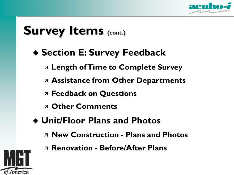 u Section E: Survey Feedback ä Length of Time to Complete Survey ä Assistance from Other Departments ä Feedback on Questions ä Other Comments u Unit/F