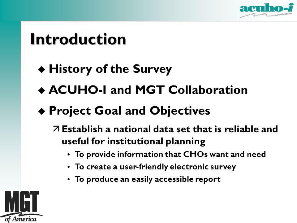 u History of the Survey u ACUHO-I and MGT Collaboration u Project Goal and Objectives äEstablish a national data set that is reliable and useful for i