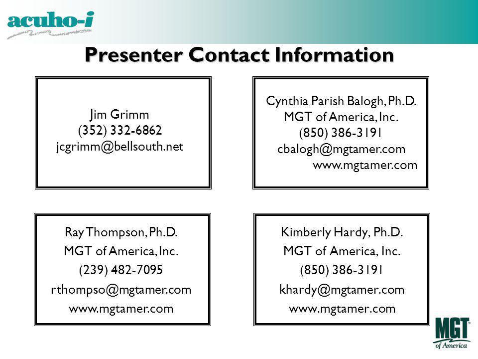 Presenter Contact Information Kimberly Hardy, Ph.D. MGT of America, Inc. (850) 386-3191 khardy@mgtamer.com www.mgtamer.com Ray Thompson, Ph.D. MGT of