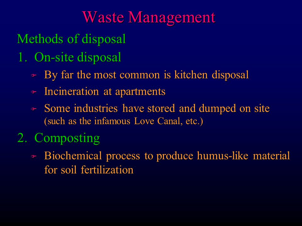 Waste Management 1) In the geologic environment F Stable bedrock s Seismically stable and slow hydrologic flows s Must be studied well and characterized (geolically and hydrologically) Predict behavior for future climate, erosion, groundwater flow, etc.