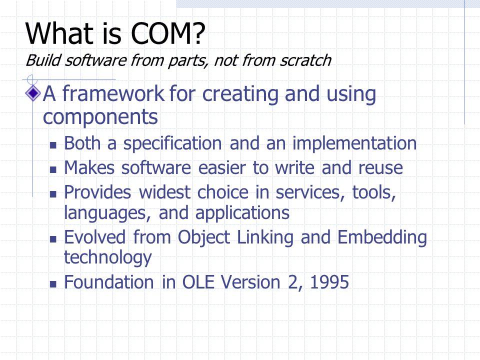 Outline The Component Object Model - COM DCOM COM+