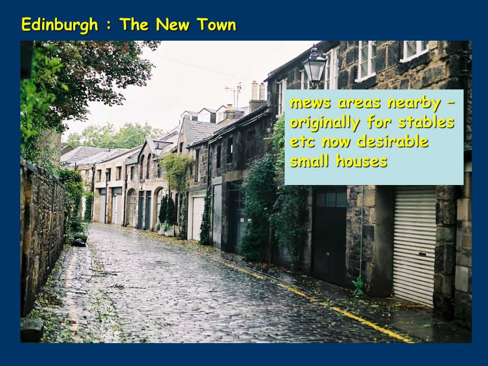 Edinburgh : The New Town mews areas nearby – originally for stables etc now desirable small houses