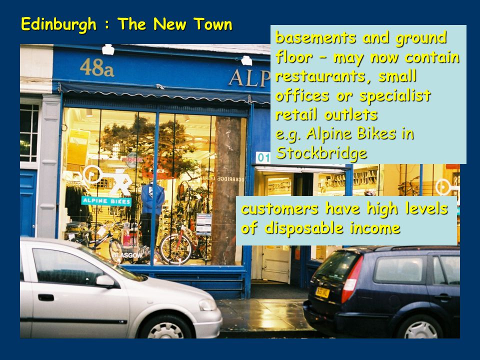 Edinburgh : The New Town basements and ground floor – may now contain restaurants, small offices or specialist retail outlets e.g. Alpine Bikes in Sto