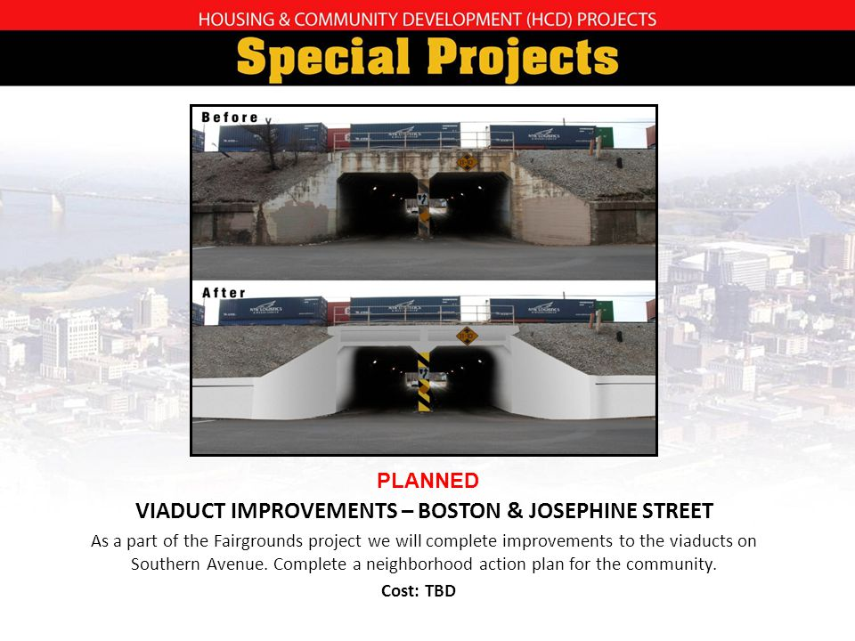 VIADUCT IMPROVEMENTS – BOSTON & JOSEPHINE STREET As a part of the Fairgrounds project we will complete improvements to the viaducts on Southern Avenue.