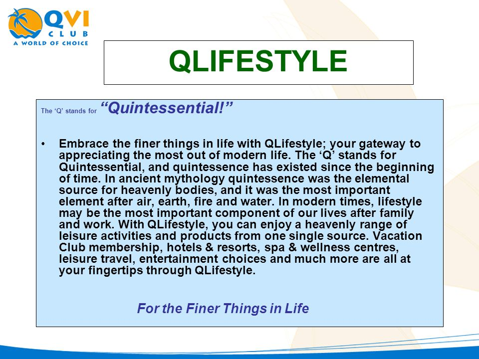 QLIFESTYLE The Q stands for Quintessential.