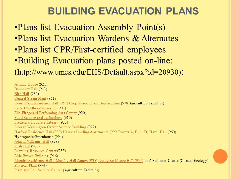 BUILDING EVACUATION PLANS Plans list Evacuation Assembly Point(s) Plans list Evacuation Wardens & Alternates Plans list CPR/First-certified employees
