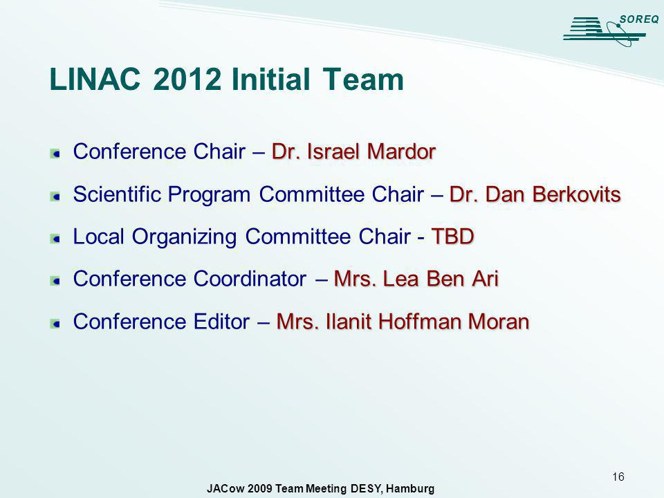 16 LINAC 2012 Initial Team Dr. Israel Mardor Conference Chair – Dr.