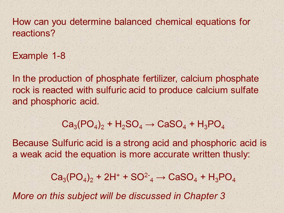 How can you determine balanced chemical equations for reactions? Example 1-8 In the production of phosphate fertilizer, calcium phosphate rock is reac
