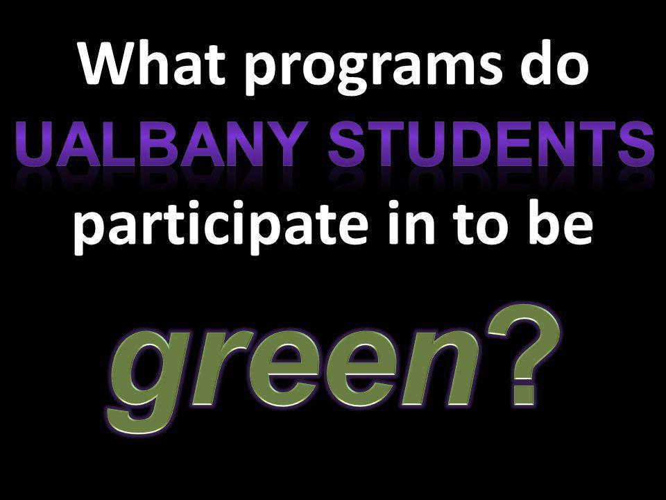 What programs do participate in to be