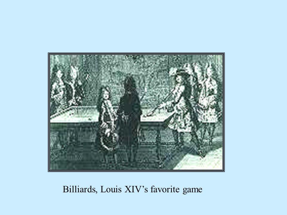Billiards, Louis XIVs favorite game