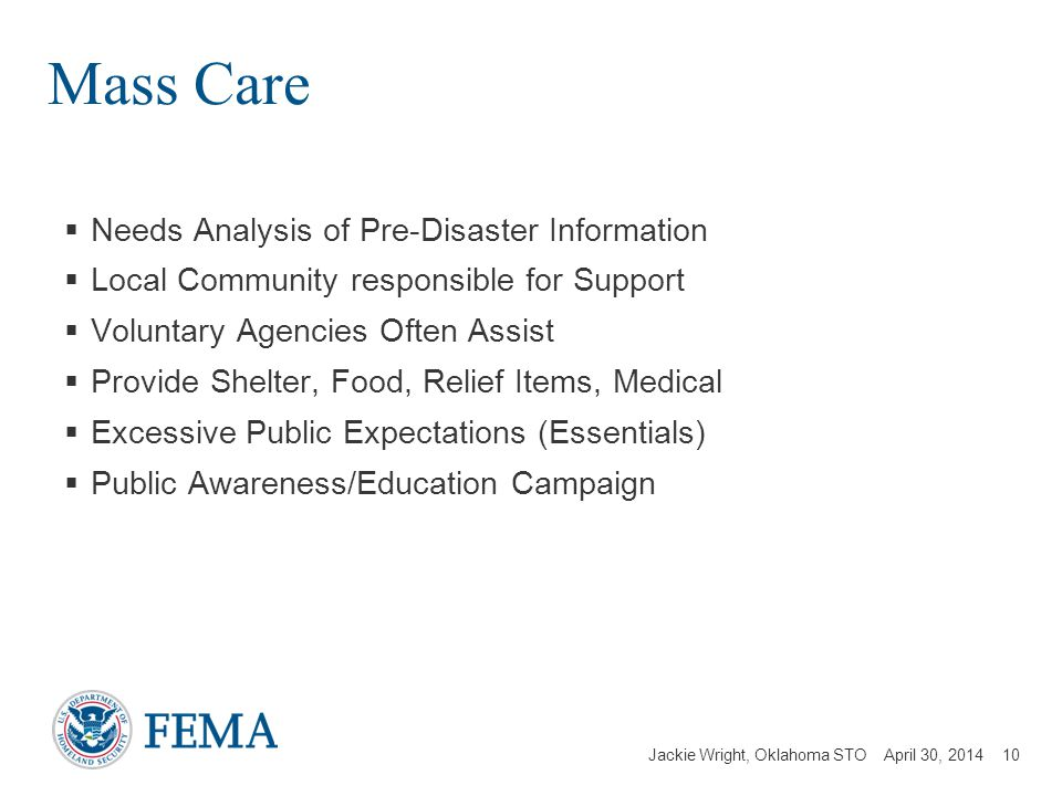 Jackie Wright, Oklahoma STO April 30, 2014 Mass Care Needs Analysis of Pre-Disaster Information Local Community responsible for Support Voluntary Agen