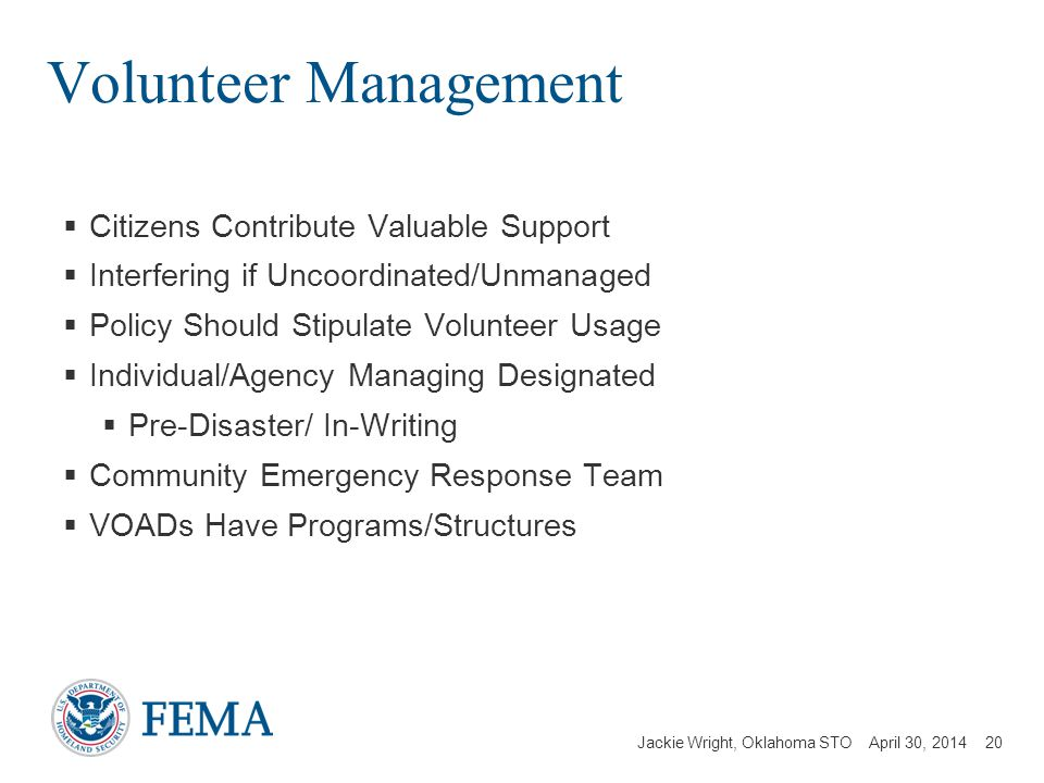Jackie Wright, Oklahoma STO April 30, 2014 Volunteer Management Citizens Contribute Valuable Support Interfering if Uncoordinated/Unmanaged Policy Sho