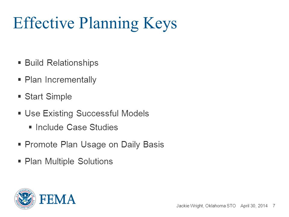 Jackie Wright, Oklahoma STO April 30, 2014 Effective Planning Keys Build Relationships Plan Incrementally Start Simple Use Existing Successful Models