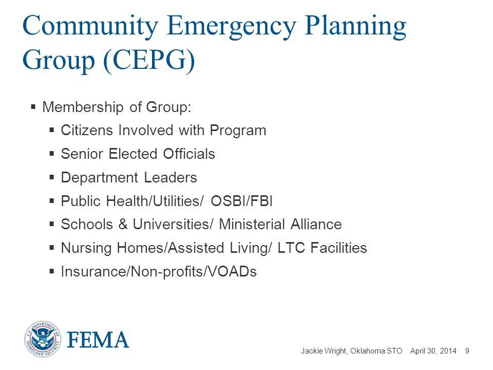 Jackie Wright, Oklahoma STO April 30, 2014 Community Emergency Planning Group (CEPG) Membership of Group: Citizens Involved with Program Senior Electe