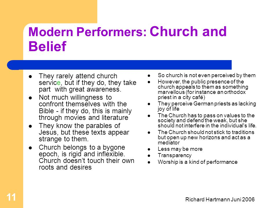 Richard Hartmann Juni 2006 11 Modern Performers: Church and Belief They rarely attend church service, but if they do, they take part with great awaren