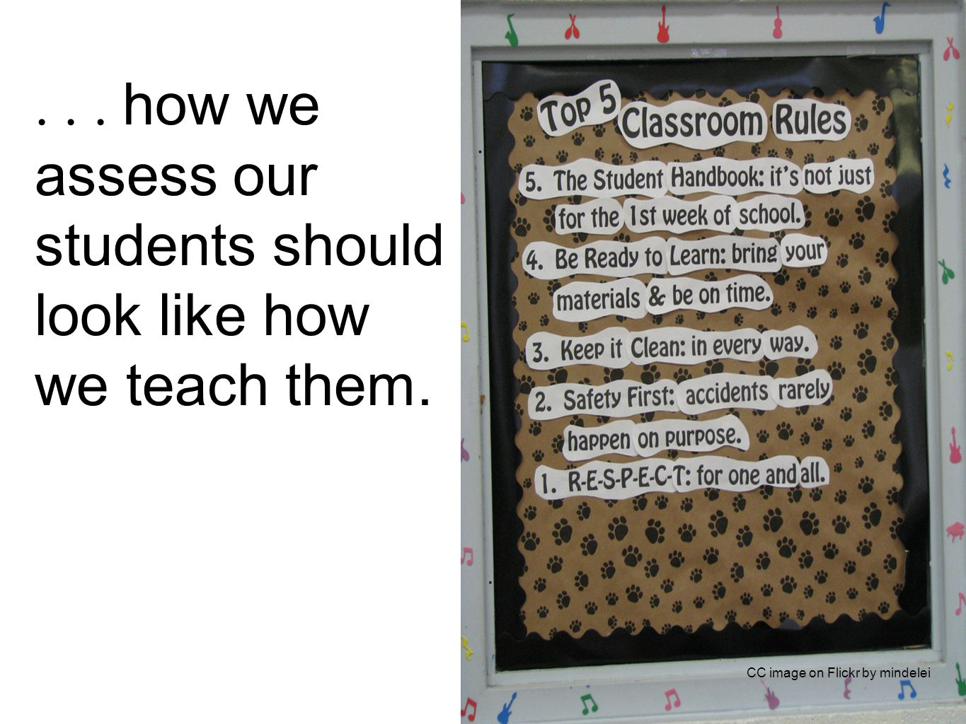 ... how we assess our students should look like how we teach them. CC image on Flickr by mindelei