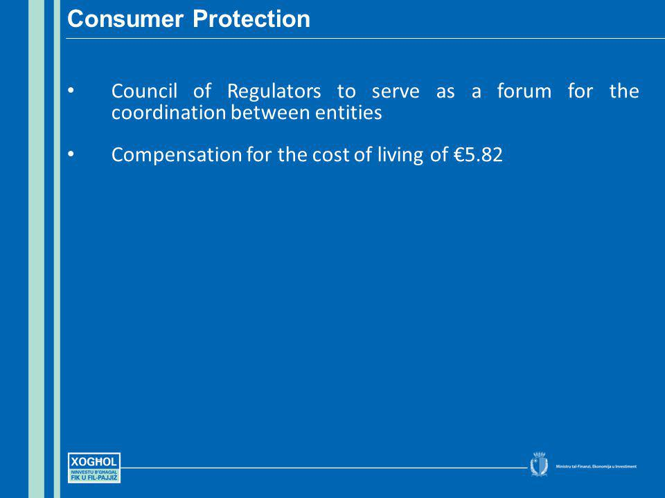 Council of Regulators to serve as a forum for the coordination between entities Compensation for the cost of living of 5.82 Consumer Protection