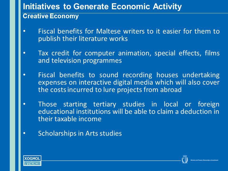 Fiscal benefits for Maltese writers to it easier for them to publish their literature works Tax credit for computer animation, special effects, films