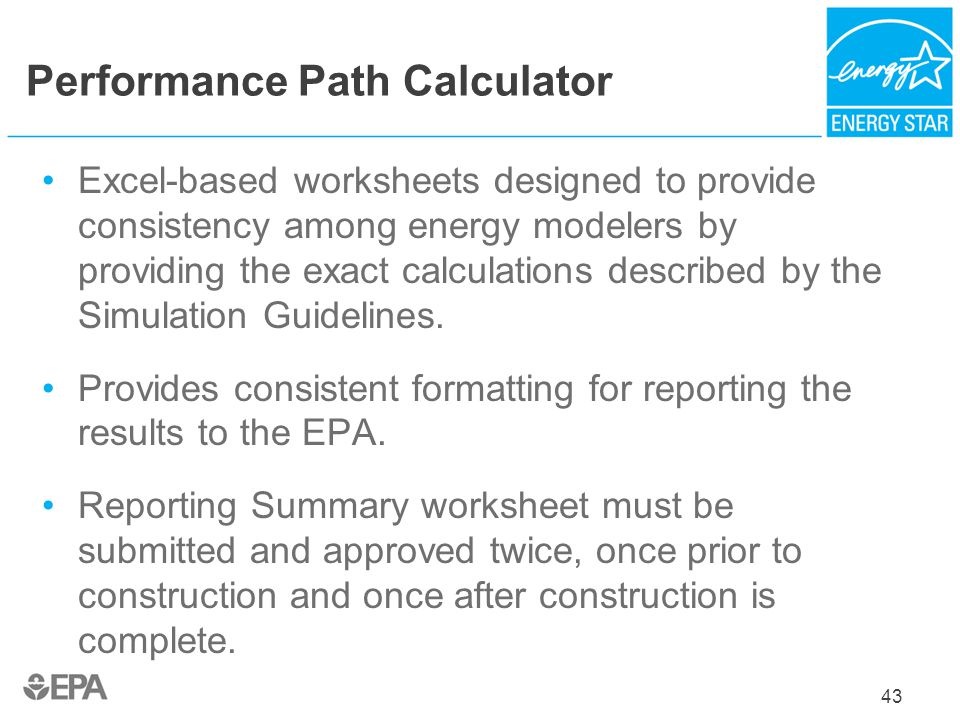 43 Performance Path Calculator Excel-based worksheets designed to provide consistency among energy modelers by providing the exact calculations descri