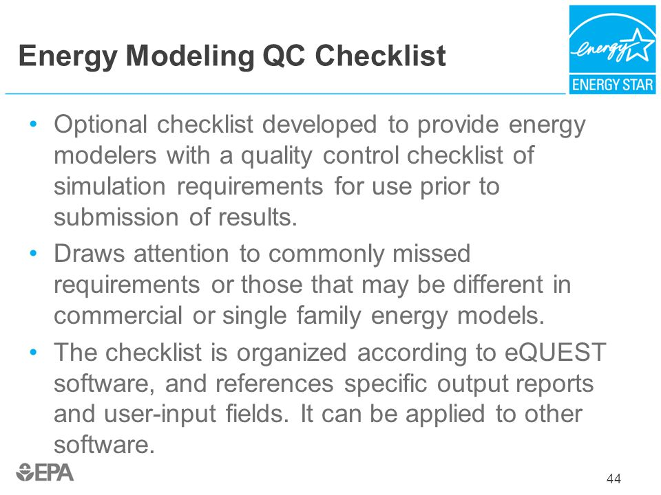 Energy Modeling QC Checklist Optional checklist developed to provide energy modelers with a quality control checklist of simulation requirements for u