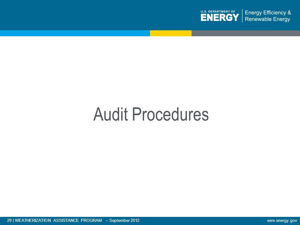 29 | WEATHERIZATION ASSISTANCE PROGRAM – September 2012eere.energy.gov Audit Procedures