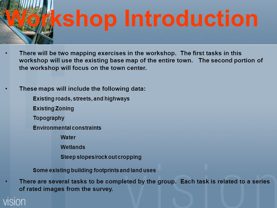 Workshop Introduction There will be two mapping exercises in the workshop.