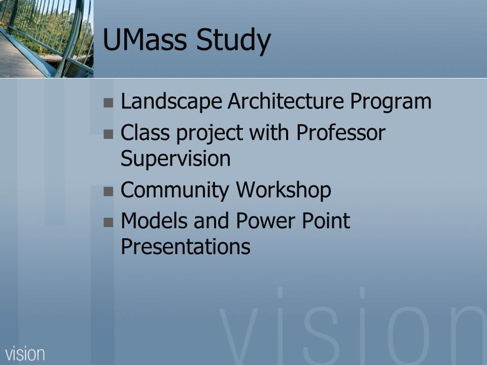 UMass Study Landscape Architecture Program Class project with Professor Supervision Community Workshop Models and Power Point Presentations