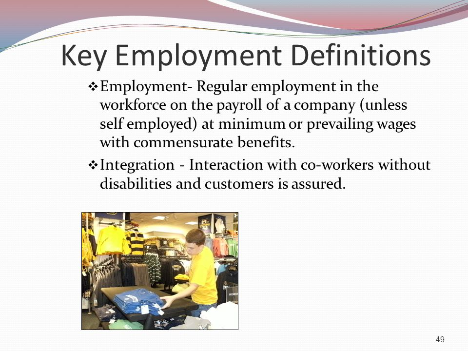 Employment First Strategies that identify employment in integrated, community-based businesses earning at or above minimum wage.
