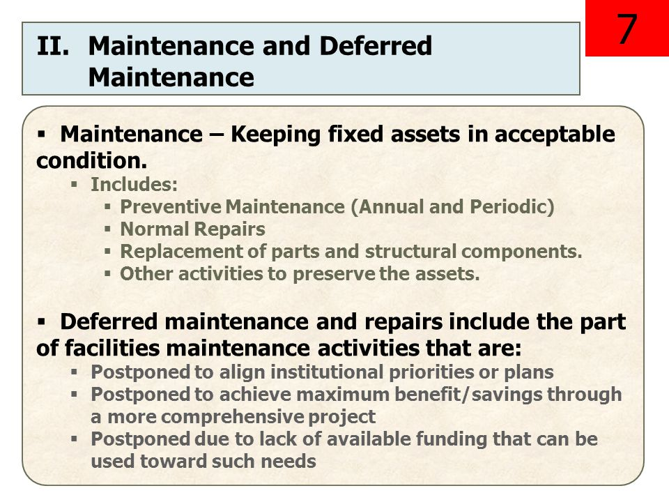 Maintenance – Keeping fixed assets in acceptable condition.