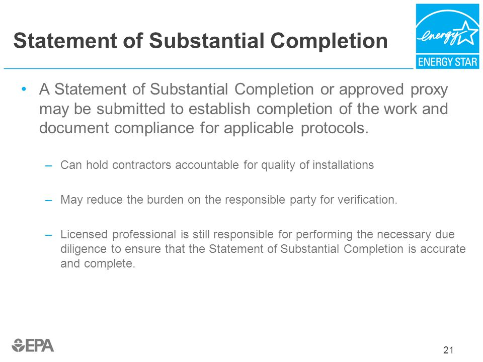 Statement of Substantial Completion A Statement of Substantial Completion or approved proxy may be submitted to establish completion of the work and d