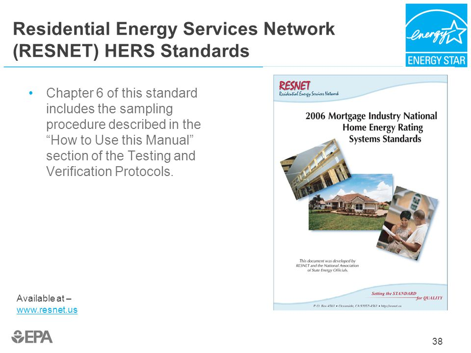 Residential Energy Services Network (RESNET) HERS Standards Chapter 6 of this standard includes the sampling procedure described in the How to Use thi