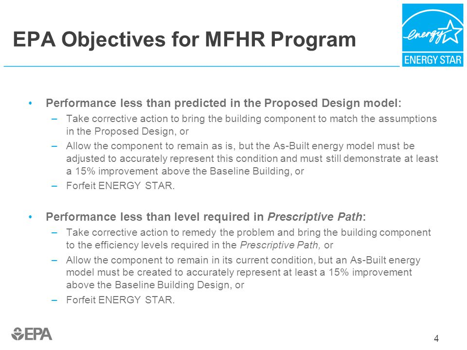 4 EPA Objectives for MFHR Program Performance less than predicted in the Proposed Design model: –Take corrective action to bring the building componen