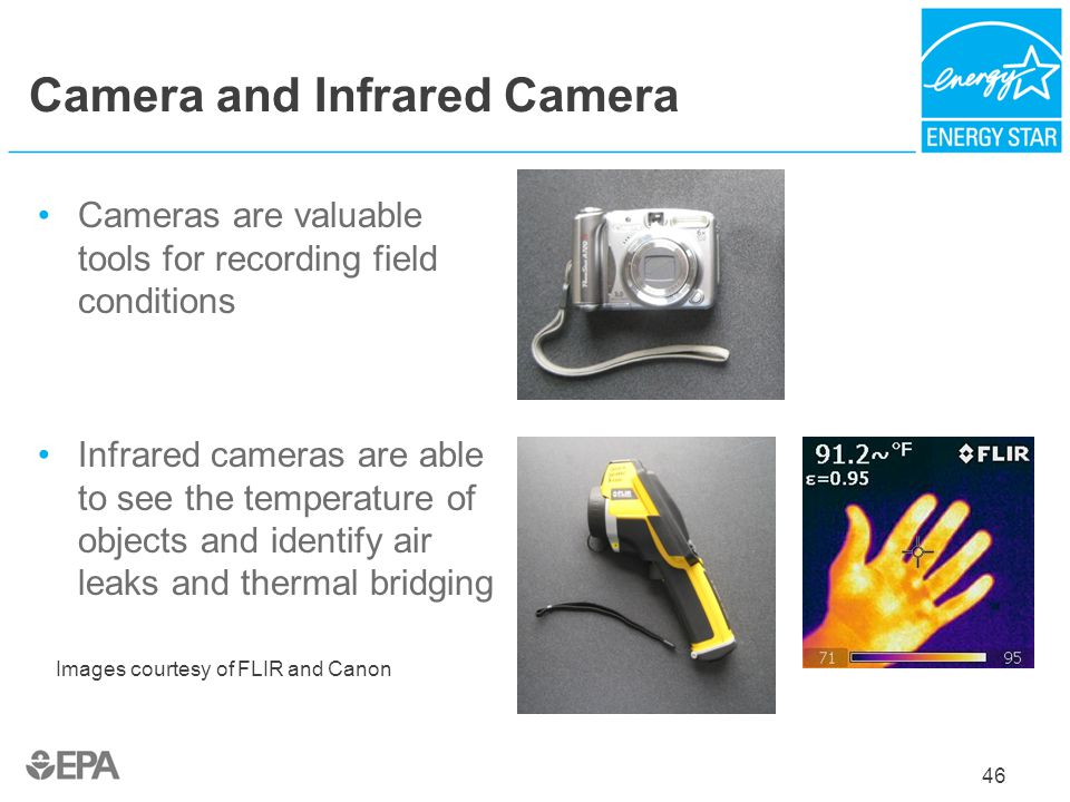 Camera and Infrared Camera Cameras are valuable tools for recording field conditions Infrared cameras are able to see the temperature of objects and i