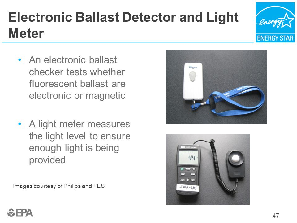Electronic Ballast Detector and Light Meter An electronic ballast checker tests whether fluorescent ballast are electronic or magnetic A light meter m