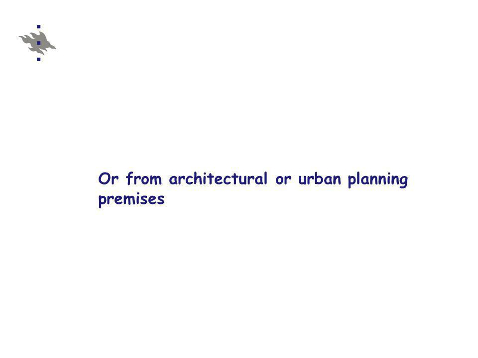 Or from architectural or urban planning premises