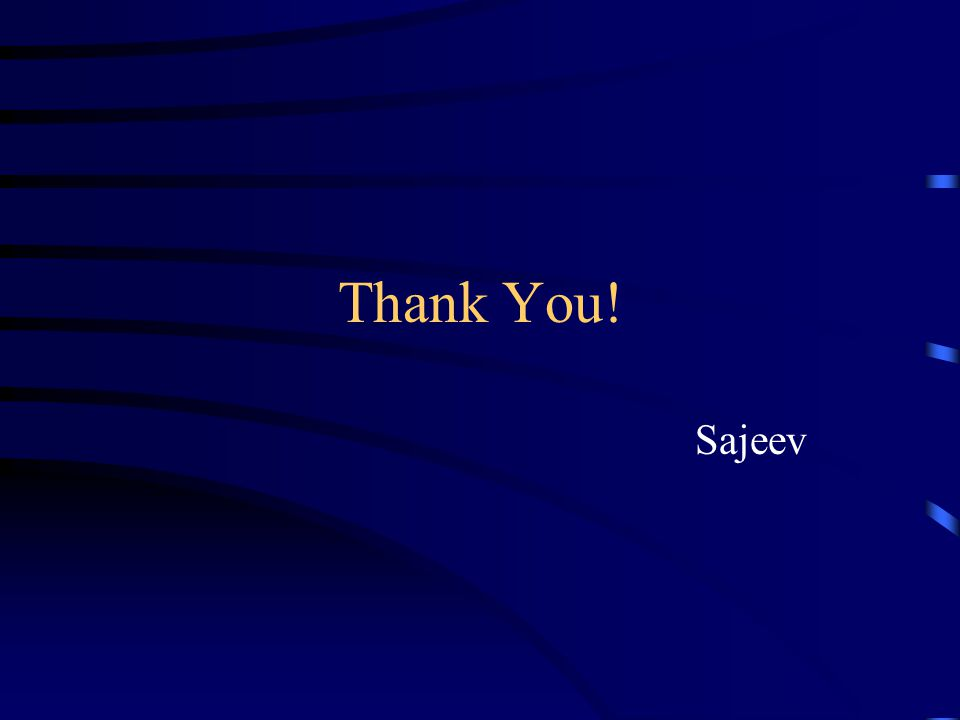 Thank You! Sajeev